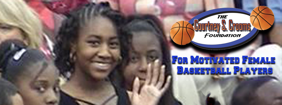 <b>Courtney Crooms</b> - to live and to play each game as if it were her last.